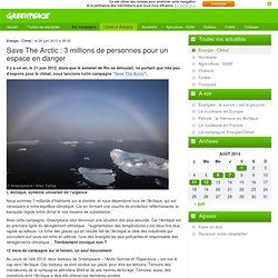 2013 : Save The Arctic - 3 millions de personnes pour un espace en danger