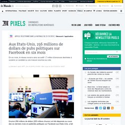 Aux Etats-Unis, 256millions de dollars de pubs politiques sur Facebook en six mois