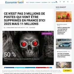 Ce n'est pas 3 millions de postes qui vont être supprimés en France d'ici 2025 mais 11 millions