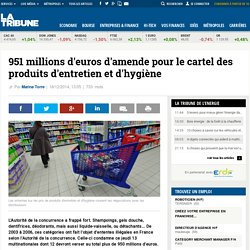 951 millions d'euros d'amende pour le cartel des produits d'entretien et d'hygiène