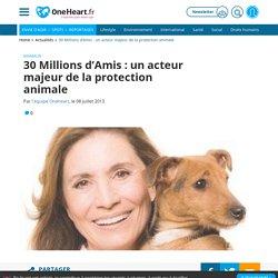 30 Millions d'Amis : un acteur majeur de la protection animale
