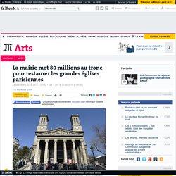 La mairie de Paris met 80millions au tronc pour restaurer les grandes églises