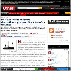 Des millions de routeurs domestiques peuvent être attaqués à distance. 21/05/2015