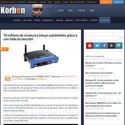 Mars 2014 - 70 millions de routeurs Linksys exploitables grâce à une faille de sécurité