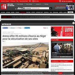Areva offre 35 millions d'euros au Niger pour la sécurisation de ses sites