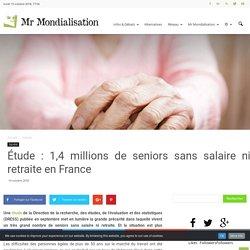Étude : 1,4 millions de seniors sans salaire ni retraite en France