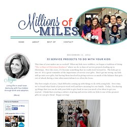 Millions of Miles: 33 Service Projects To Do With Your Kids