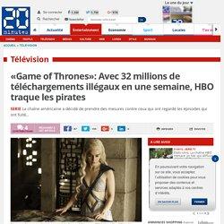 «Game of Thrones»: Avec 32 millions de téléchargements illégaux en une semaine, HBO traque les pirates