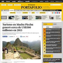 Turismo en Machu Picchu generó cerca de US$500 millones en 2013