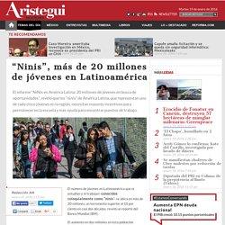 """""""Ninis"""", más de 20 millones de jóvenes en Latinoamérica"""