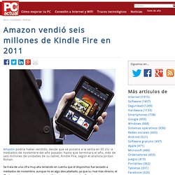 Amazon vendió seis millones de Kindle Fire en 2011