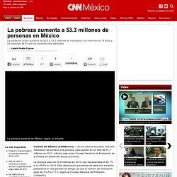 La pobreza aumenta a 53.3 millones de personas en México - Nacional