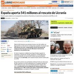 Espa�a aporta 541 millones al rescate de Ucrania