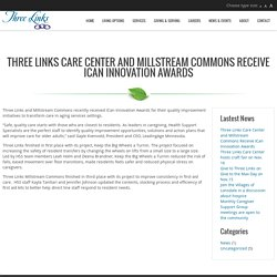 Three Links Care Center and Millstream Commons Receive ICan Innovation Awards