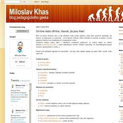 Miloslav Khas: On-line nebo off-line, hlavně, že jsou free!