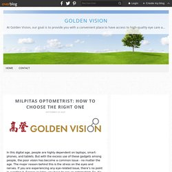 Milpitas Optometrist: How to Choose the Right One - Golden Vision