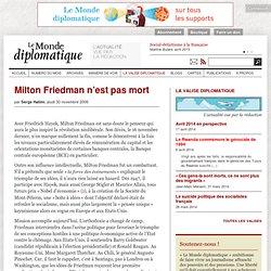 Milton Friedman n'est pas mort, par Serge Halimi (Le Monde diplomatique, 30 novembre 2006)