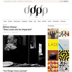 Milton Glaser. Dieci cose che ho imparato