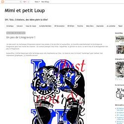 Mimi et petit Loup: Un peu de Linogravure !
