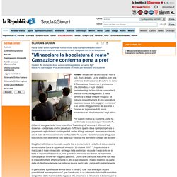 """""""Minacciare la bocciatura è reato"""" Cassazione conferma pena a prof - Scuola&Giovani"""
