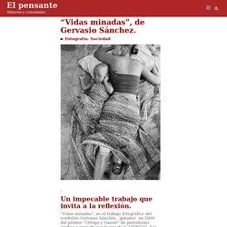 """""""Vidas minadas"""", de Gervasio Sánchez. – El pensante"""