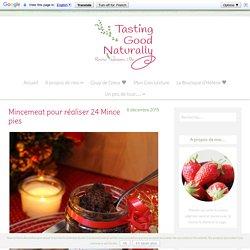 Mincemeat pour réaliser 24 Mince pies - Tasting Good Naturally... Recettes Végétaliennes et Bio
