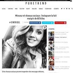 Minceur et réseaux sociaux : Instagram la fait maigrir de 60 kilos