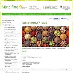 Idées de menus à IG bas - Mincifine - Mincifine la méthode minceur de Fleurance Nature