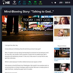 "Mind-Blowing Story: ""Talking to God…"""