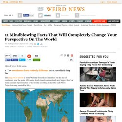 11 Mindblowing Facts That Will Completely Change Your Perspective On The World