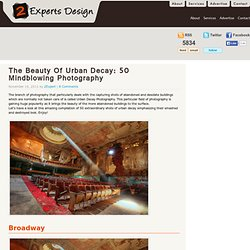 The Beauty Of Urban Decay: 50 Mindblowing Photography | Web Design Blog, Web Designer Resources