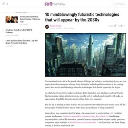 10 mindblowingly futuristic technologies that will appear by the 2030s