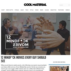 12 Mindf*ck Movies Every Guy Should See
