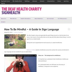 How to be mindful – a guide in sign language