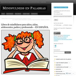 Libros de mindfulness para niños, niñas, adolescentes, padres y profesorado – EN ESPAÑOL