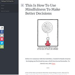 This Is How To Use Mindfulness To Make Better Decisions