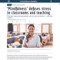 'Mindfulness' defuses stress in classrooms and teaching