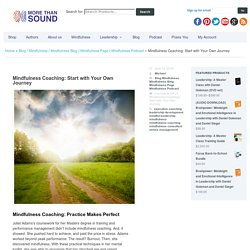 Mindfulness Coaching: Start with Your Own Journey
