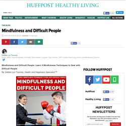 Mindfulness and Difficult People