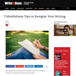 7 Mindfulness Tips to Energize Your Writing