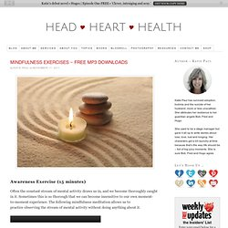 Mindfulness Exercises ~ Free MP3 Downloads — head ♥ heart ♥ health