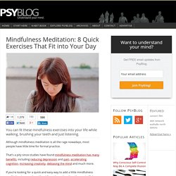 Mindfulness Meditation: 8 Quick Exercises That Easily Fit into Your Day