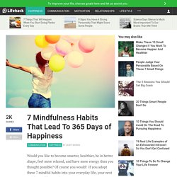 7 Mindfulness Habits That Lead To 365 Days of Happiness