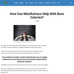 How Can Mindfulness Help With Burn Calories?