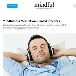 Mindfulness Meditation: Guided Practices
