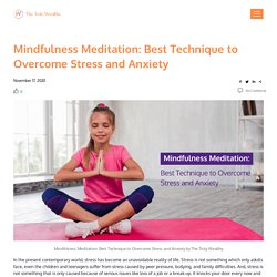 Mindfulness Meditation: Best Technique to Overcome Stress and Anxiety