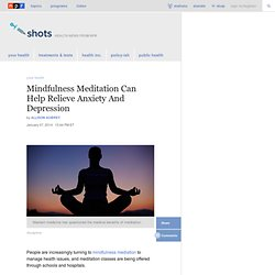 Mindfulness Meditation Can Help Relieve Anxiety And Depression : Shots - Health News