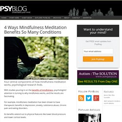 4 Ways Mindfulness Meditation Benefits So Many Conditions