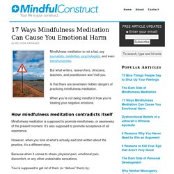 17 Ways Mindfulness Meditation Can Cause You Emotional Harm