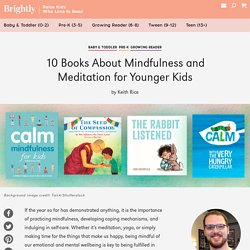 10 Books About Mindfulness and Meditation for Younger Kids
